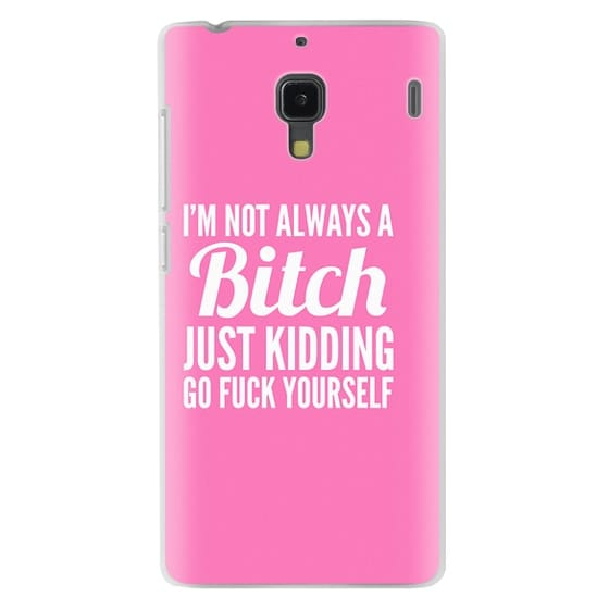 i'm not always a bitch just kidding go fuck yourself (hot pink &