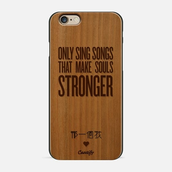 Only sing songs that make souls stronger - Design 2 - Wood Case