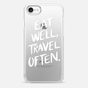 iPhone 7 Case Eat Well, Travel Often. (White Ink)