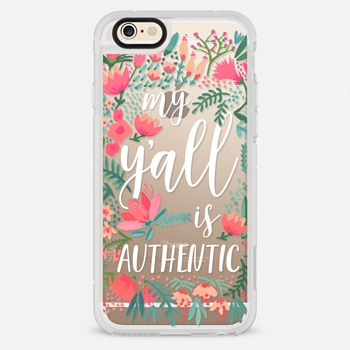 iPhone 6 Case My Y'all is Authentic by CatCoq