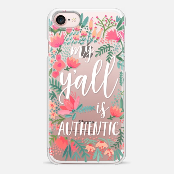 iPhone 7 Case - My Y'all is Authentic by CatCoq