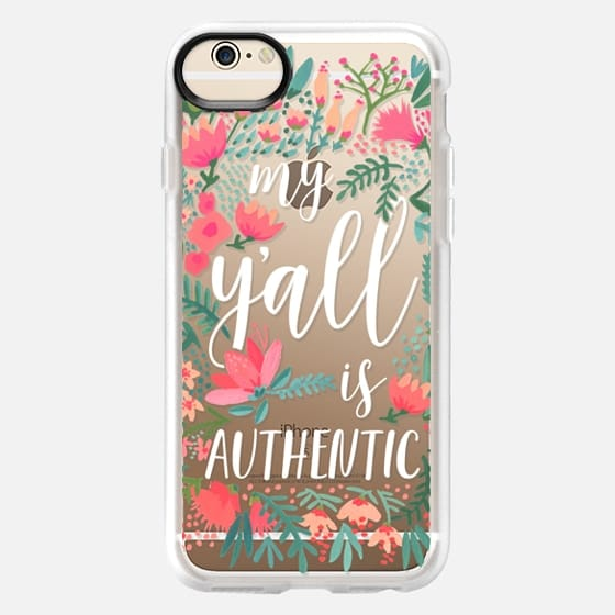 iPhone 6 Case - My Y'all is Authentic by CatCoq