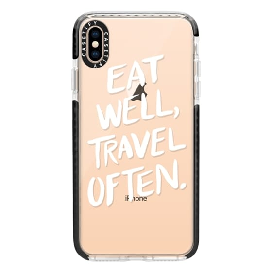 iPhone XS Max Cases - Eat Well, Travel Often. (White Ink)