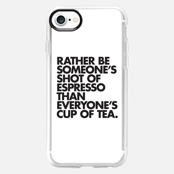 Rather Be Someone's Shot of Espresso Than Everyone's Cup of Tea - Classic Grip Case