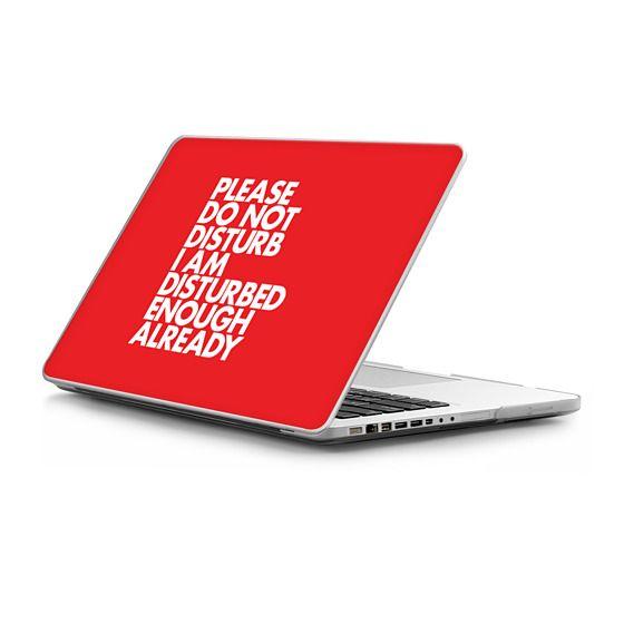 MacBook Pro 13 Sleeves - PLEASE DO NOT DISTURB I AM DISTURBED ENOUGH ALREADY