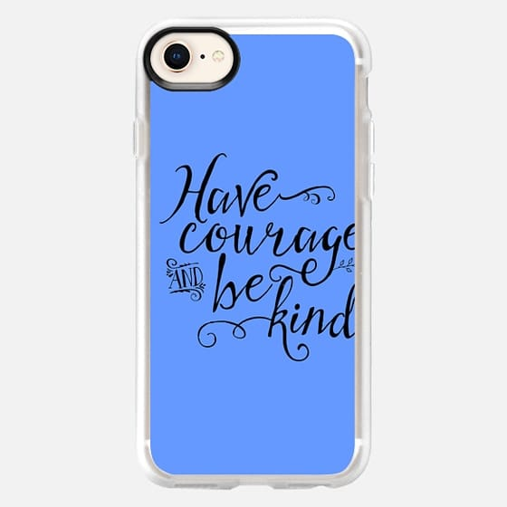 Have Courage and Be Kind blue - Snap Case