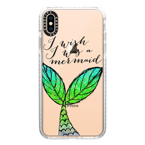 hot sale online fcaf4 90361 Impact iPhone XS Max Case - I Wish I Was a Mermaid
