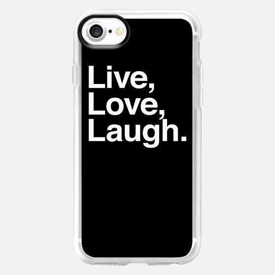 Live love laugh -