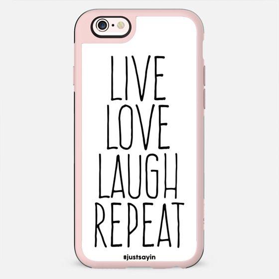 Live love laugh repeat