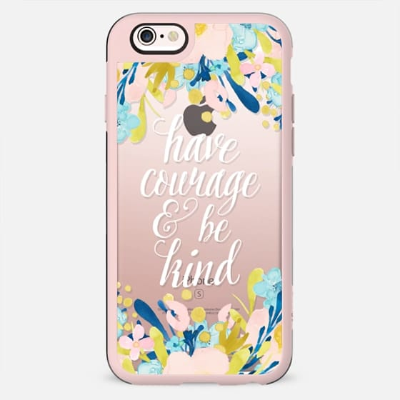 Have Courage and be Kind - Transparent - New Standard Case