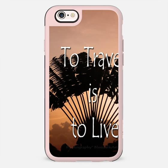 To Travel is to Live - New Standard Case