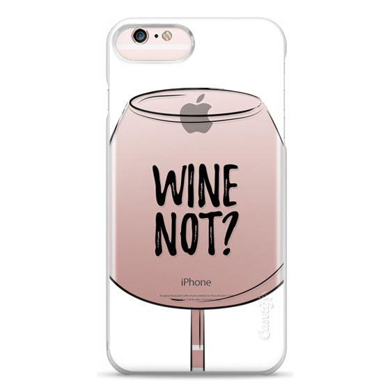 iPhone 6s Plus Cases - Wine Not?
