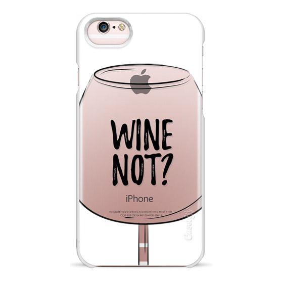 iPhone 6s Cases - Wine Not?