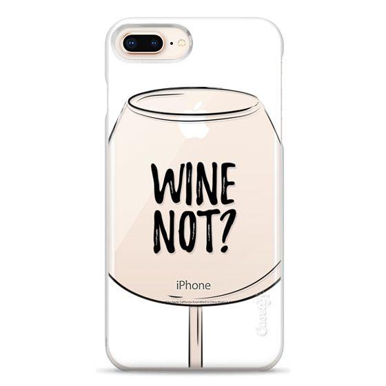 iPhone 8 Plus Cases - Wine Not?