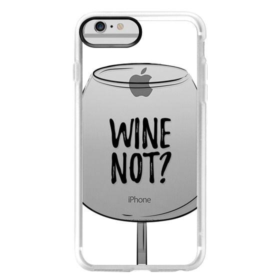 iPhone 6 Plus Cases - Wine Not?