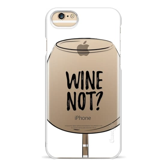 iPhone 6 Cases - Wine Not?