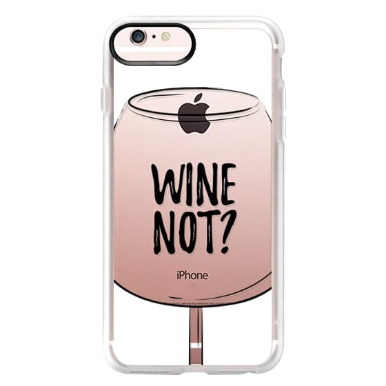 iPhone 6s Plus Cases - Wine Not?