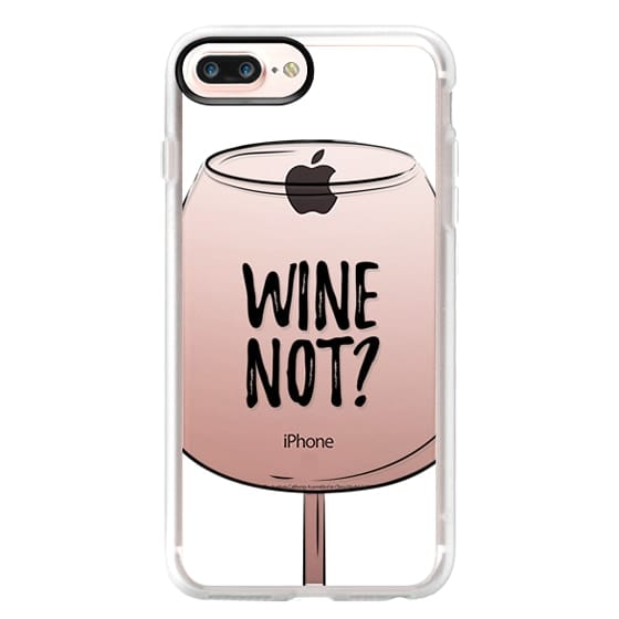 iPhone 7 Plus Cases - Wine Not?