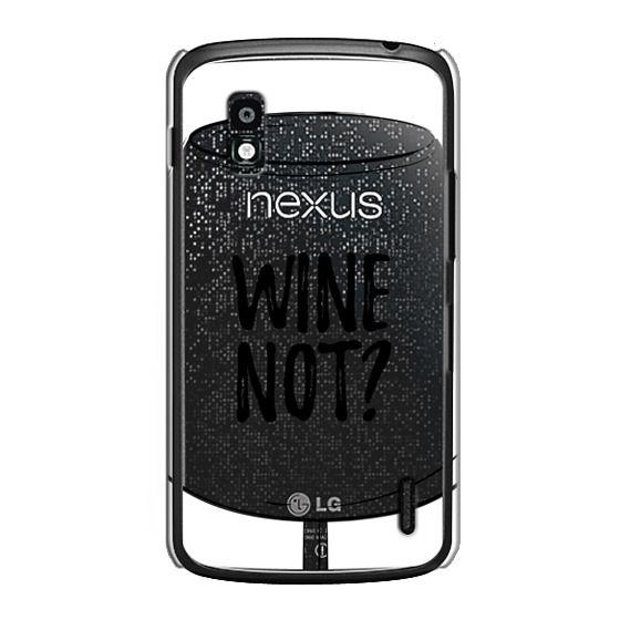 Nexus 4 Cases - Wine Not?
