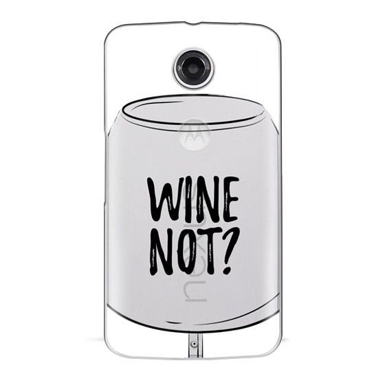 Nexus 6 Cases - Wine Not?