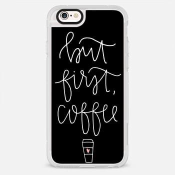 iPhone 6s Plus Case but first coffee - black + mug