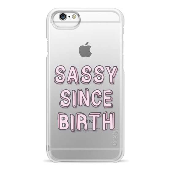 iPhone 6s Cases - Sassy Since Birth Girl Quote
