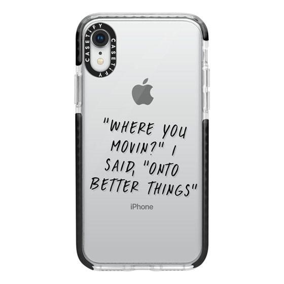 iPhone XR Cases - Drake Lyrics 2 - Onto Better Things