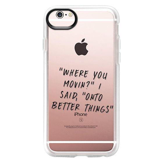 iPhone 6s Cases - Drake Lyrics 2 - Onto Better Things