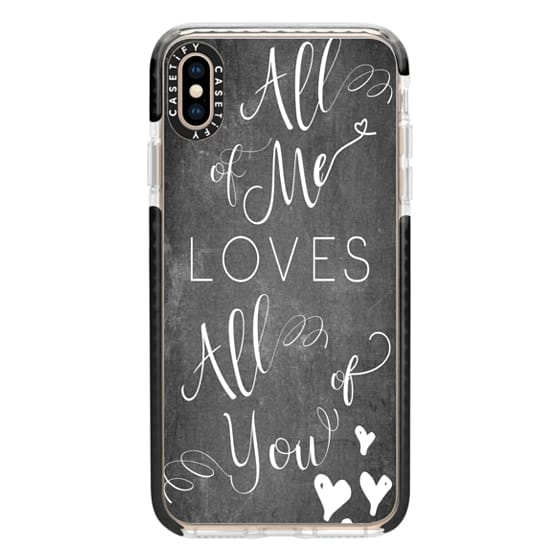 iPhone XS Max Cases - all of me chalkboard