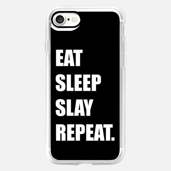 Eat Sleep Slay Repeat in black