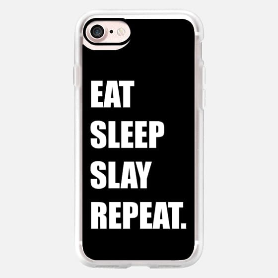 Eat Sleep Slay Repeat in black -