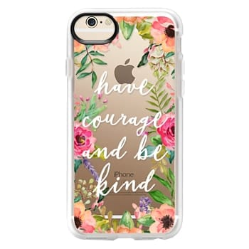 Grip iPhone 6 Case - Have courage and be kind