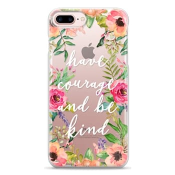 Snap iPhone 7 Plus Case - Have courage and be kind