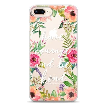 Snap iPhone 8 Plus Case - Have courage and be kind