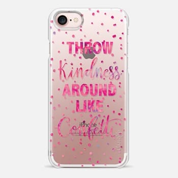 iPhone 7 Case Throw Kindness Around Like Confetti - Pink Watercolor