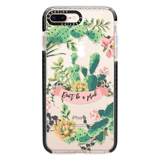 iPhone 8 Plus Cases - Cactus Garden - Don't Be A Prick