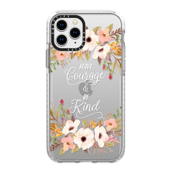 iPhone 11 Pro Cases - Have Courage and Be Kind