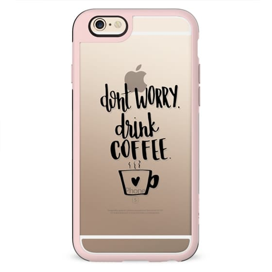 Don't Worry, Drink Coffee (Black)