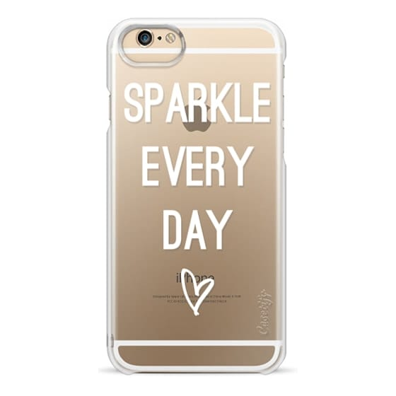 iPhone 6s Cases - Sparkle Every Day