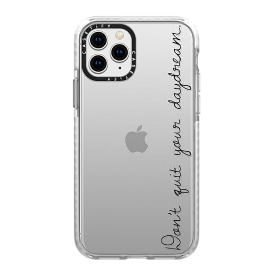 iPhone 11 Pro Cases - Don't Quit Your Daydream - 6S