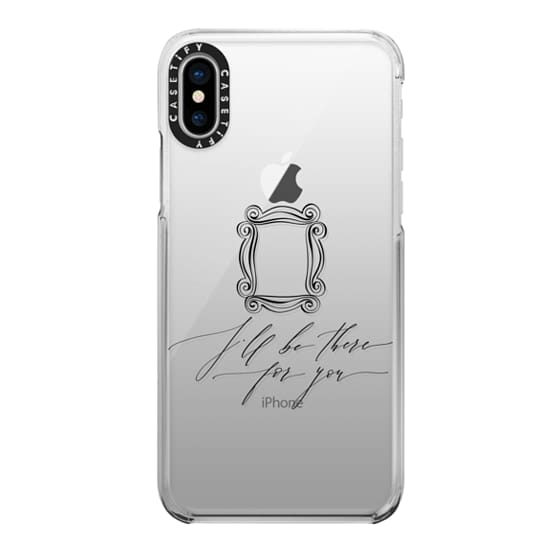 the best attitude f1a08 925ae Impact iPhone X Case - Friends TV - I'll Be There For You Transparent Quote