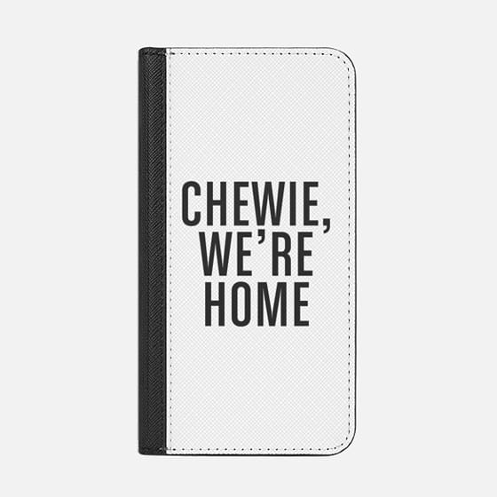 Chewie,We're Home