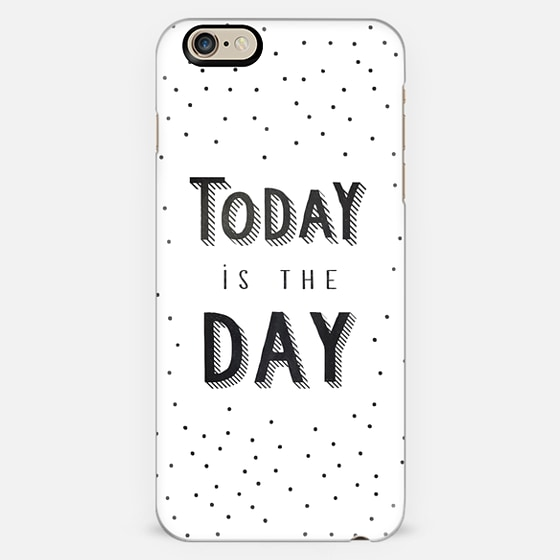 TODAY IS THE DAY - Classic Snap Case