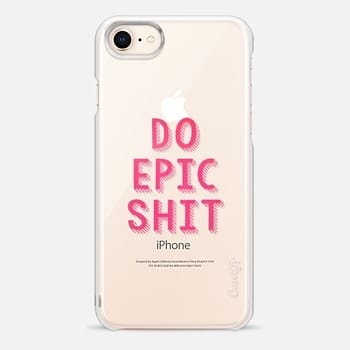 iPhone 8 Case DO EPIC SHIT transparent
