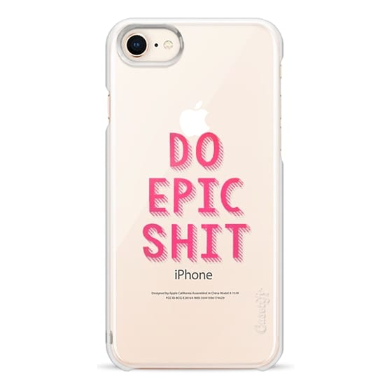 iPhone 8 Cases - DO EPIC SHIT transparent
