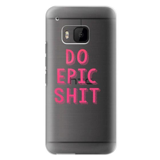 Htc One M9 Cases - DO EPIC SHIT transparent