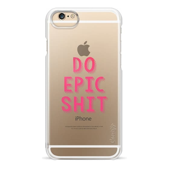 Do Epic Shit iPhone 6/6S/6 plus/6s plus