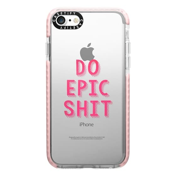 iPhone 7 Cases - DO EPIC SHIT transparent