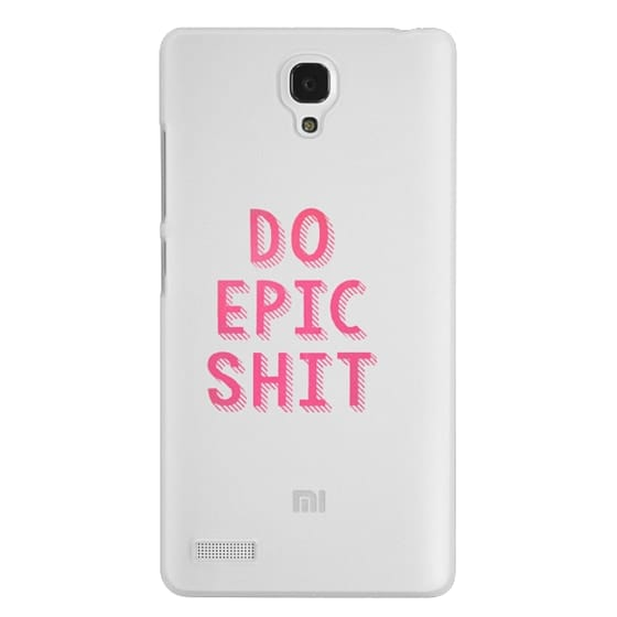 Redmi Note Cases - DO EPIC SHIT transparent