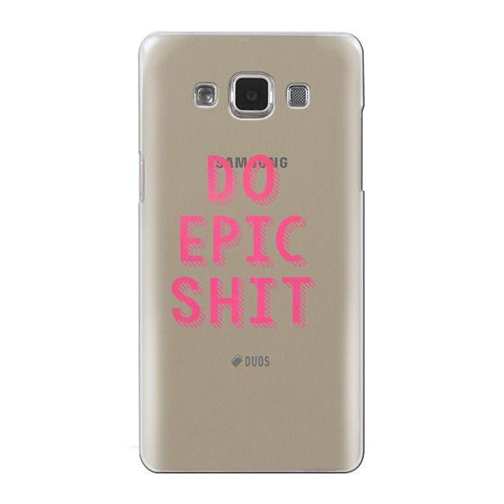 Samsung Galaxy A5 Cases - DO EPIC SHIT transparent